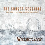 """WaterSaw cd cover """"The Sunset Sessions"""""""